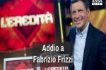 Addio a Fabrizio Frizzi