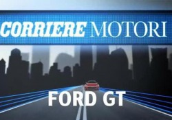Ford GT - CorriereTV