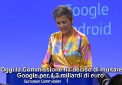 Il colosso di Mountain View punito per Android: cambi entro 90 giorni o paghi 4,3 miliardi di euro