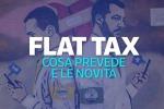 Il 15% di tasse fino a 65 mila euro di reddito: che cosa è la flat tax e a chi si applica oggi