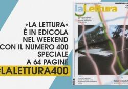 #laLettura400 con le grandi anteprime di Veronesi e Lagercrantz In edicola nel weekend il numero 400 del supplemento culturale - Corriere Tv