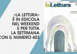I racconti de «la Lettura» #403:inediti di John Freeman e Dennis Lehane Che cosa c'è nel nuovo numero del supplemento: un'anticipazione dei contenuti - CorriereTV