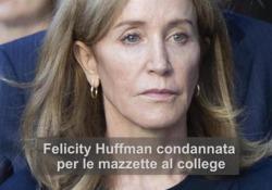 Usa, condannata l'attrice Felicity Huffman per mazzette al college della figlia L'attrice di «Desperate Housewives» dovrà scontare 14 giorni di prigione e pagare 30 mila dollari di multa - Ansa