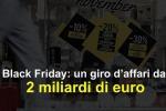 Black Friday: un giro d'affari da 2 miliardi di euro