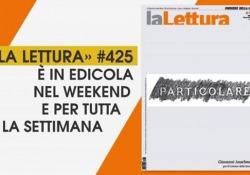 Su «la Lettura» Lehane, Dalrymple e le scrittrici che raccontano le donne Un'anticipazione dei contenuti del nuovo numero, in edicola nel weekend e per tutta la settimana - Corriere Tv