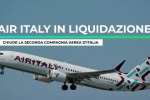 Air Italy, dal rilancio alla liquidazione: la vicenda in 2 minuti