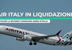 Air Italy, dal rilancio alla liquidazione: la vicenda in 2 minuti Chiude la seconda compagnia aerea d'Italia - Ansa