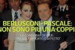 Berlusconi-Pascale, storia d'amore finita: la video-scheda