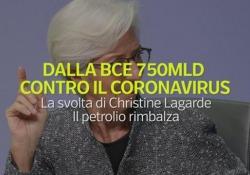 Coronavirus, la svolta della Bce: nuovo quantitative easing da 750 miliardi di euro La svolta di Christine Lagarde: «Non ci sono limiti al nostro impegno per l'euro» - Ansa