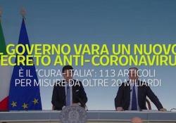 Il governo vara un nuovo decreto anti-coronavirus: tutte le misure È il «Cura-Italia»: 113 articoli per misure da oltre 20 miliardi - Ansa