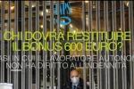 Titolari di reddito di cittadinanza o di altra forma previdenziale: ecco chi dovrà restituire il bonus da 600 euro