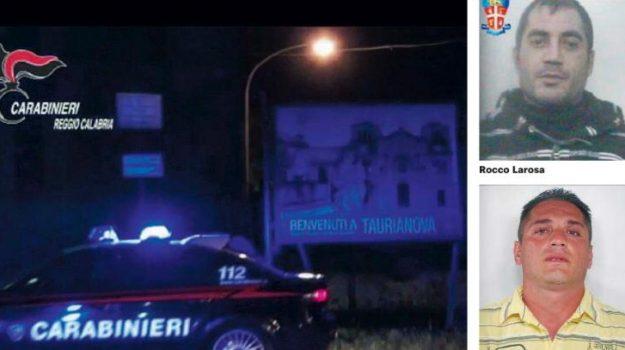 arresti, taurianova, Giuseppe Larosa, Mario Maduli, Rocco Larosa, Reggio, Calabria, Cronaca