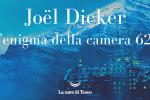 """""""L'enigma della camera 622"""", stavolta Joël Dicker l'autore diventa... un personaggio"""