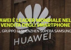 Huawei supera Samsung e diventa leader mondiale nella vendita degli smartphone Il gruppo di Shenzhen ha consegnato 55,8 milioni di dispositivi, a fronte dei 53,7 della rivale sudcoreana - Ansa