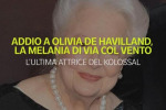 Il cinema piange olivia De Havilland, la Melania di «Via col vento»