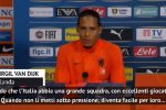 """Van Dijk: """"Italia grande squadra, se non la metti sotto pressione..."""""""