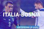 Italia-Bosnia, anteprima della partita