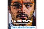 """""""La Frittata"""" di Gianpaolo Pasqualino apre il cartellone al Teatro di Messina"""