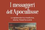 """""""I messaggeri dell'apocalisse"""", viaggio nelle epidemie della storia tra medicina e arte"""