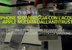 L'iPhone si danneggia con l'acqua: Apple multata dall'Antitrust L'accusa è di pubblicità ingannevole: 10 milioni di euro l'importo della sanzione - Ansa