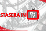 Stasera in tv, i programmi di oggi sulla pay tv
