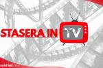Stasera in tv: guida a film e programmi