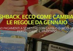 Cashback, ecco come cambiano le regole da gennaio 50 pagamenti a semestre con carta o bancomat per ottenere il rimborso - Ansa