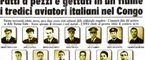 Congo, 60 anni fa l'eccidio di Kindu dove morirono 13 aviatori italiani: 25 vittime in Africa dal 1949