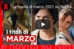 Cosa vedere su Netflix: le novità di marzo 2021 - Film e serie tv