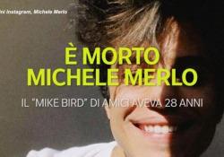 È morto Michele Merlo, il «Mike Bird» di «Amici» Il cantate aveva 28 anni. È stato colpito da leucemia fulminante - Ansa