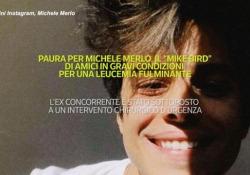 Michele Merlo è grave, il «Mike Bird» di «Amici» colpito da emorragia cerebrale L'ex concorrente è stato sottoposto a un intervento chirurgico d'urgenza - Ansa